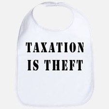 Taxation is Theft Bib