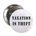 "Taxation is Theft 2.25"" Button (10 pack)"