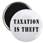 "Taxation is Theft 2.25"" Magnet (10 pack)"