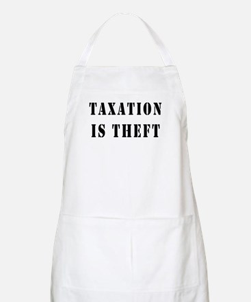 Taxation is Theft BBQ Apron