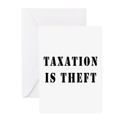 Taxation is Theft Greeting Cards (Pk of 20)