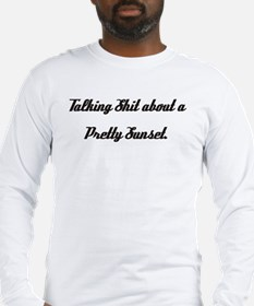 Talking Shit... Long Sleeve T-Shirt