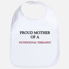 Proud Mother Of A NUTRITIONAL THERAPIST Bib