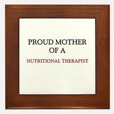 Proud Mother Of A NUTRITIONAL THERAPIST Framed Til