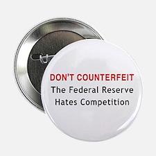 "Don't Counterfeit 2.25"" Button"