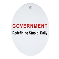 Stupid Government Oval Ornament
