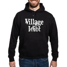 Village Idiot Hoodie