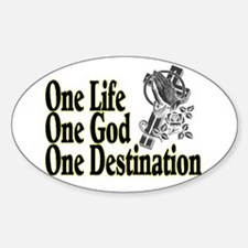 one life one god one destinat Oval Decal