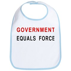 Government Equals Force Bib