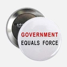 """Government Equals Force 2.25"""" Button"""