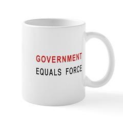 Government Equals Force Mug