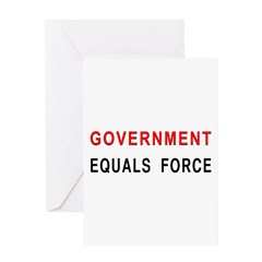 Government Equals Force Greeting Card