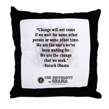"""Change is not...""Barack Obam Throw Pillow"