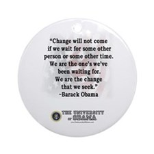 """Change is not...""Barack Obam Ornament ("