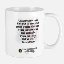 """Change is not...""Barack Obam Mug"