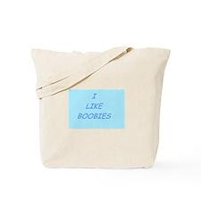I LIKE BOOBIES Tote Bag