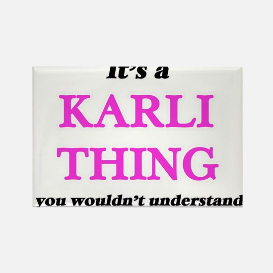 It's a Karli thing, you wouldn't u Magnets