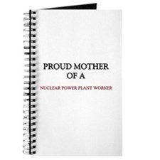Proud Mother Of A NUCLEAR POWER PLANT WORKER Journ