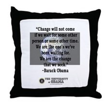 """""""Change will not come..."""" Bar Throw Pillow"""