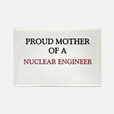 Proud Mother Of A NUCLEAR ENGINEER Rectangle Magne