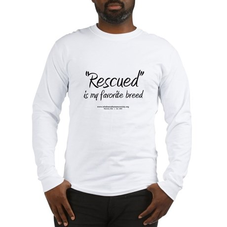 shirt - Rescued is my favorite breed Long Sleeve T