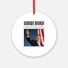 Obama: Barrier Broken Ornament (Round)