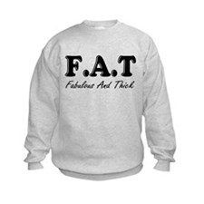 F.A.T. FABULOUS AND THICK Sweatshirt