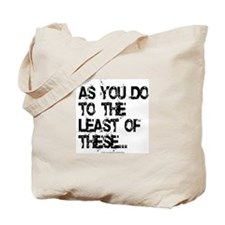 Least of these... Tote Bag
