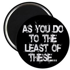 "Least of these... 2.25"" Magnet (100 pack)"