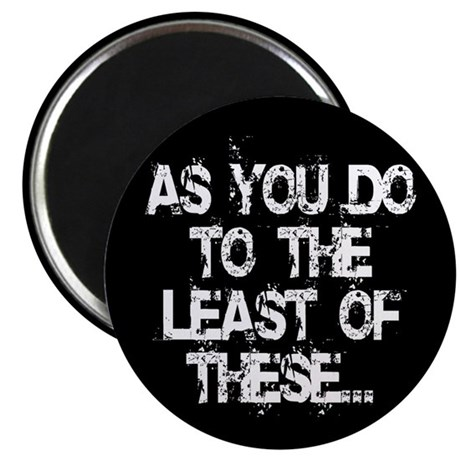"""Least of these... 2.25"""" Magnet (100 pack)"""