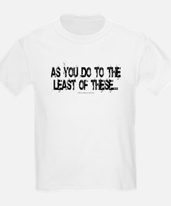 Least of these... Kids T-Shirt