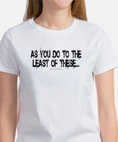 Least of these... Women's T-Shirt