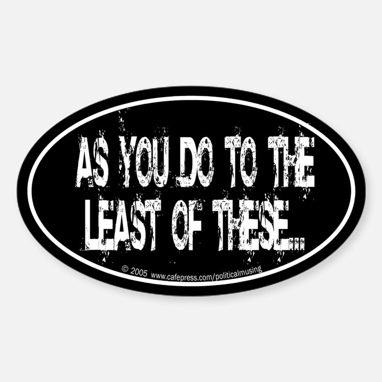 Least of these... Oval Decal