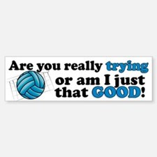 Am I that GOOD! Bumper Bumper Bumper Sticker