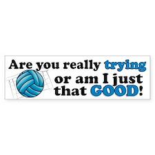Am I that GOOD! Bumper Bumper Sticker