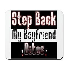 Step Back My Boyfriend Bites Mousepad