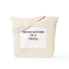 Proud Mother Of A NINJA Tote Bag