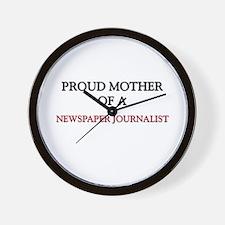 Proud Mother Of A NEWSPAPER JOURNALIST Wall Clock