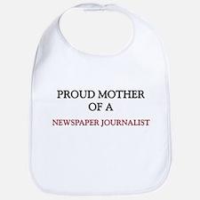 Proud Mother Of A NEWSPAPER JOURNALIST Bib