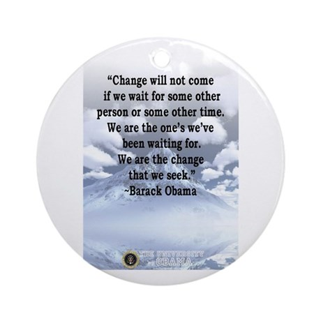 """""""Change will not come..."""" Bar Ornament ("""