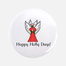 "Happy Holly Days! 3.5"" Button"