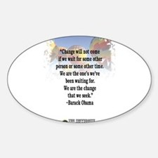 """""""Change will not come..."""" Bar Oval Decal"""