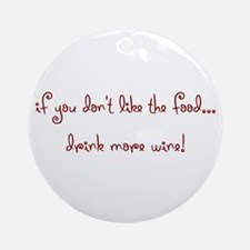 drink more wine! Ornament (Round)