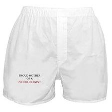 Proud Mother Of A NEUROLOGIST Boxer Shorts