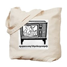 Stay Classy Comedy Tote Bag