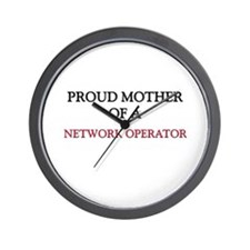 Proud Mother Of A NETWORK OPERATOR Wall Clock