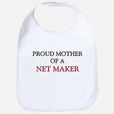 Proud Mother Of A NET MAKER Bib