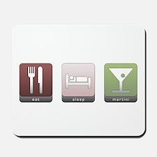 Eat, Sleep, Martini Mousepad