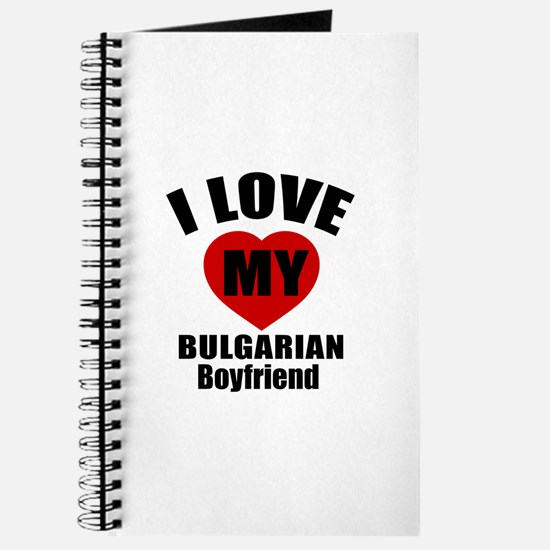 I Love My Bulgarian Boyfriend Journal