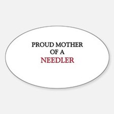 Proud Mother Of A NEEDLER Oval Decal